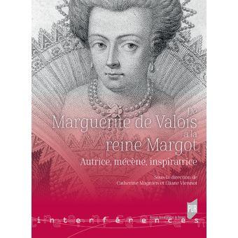 C. Magnien et É. Viennot (dir.), De Marguerite de Valois à la reine Margot. Autrice, mécène, inspiratrice