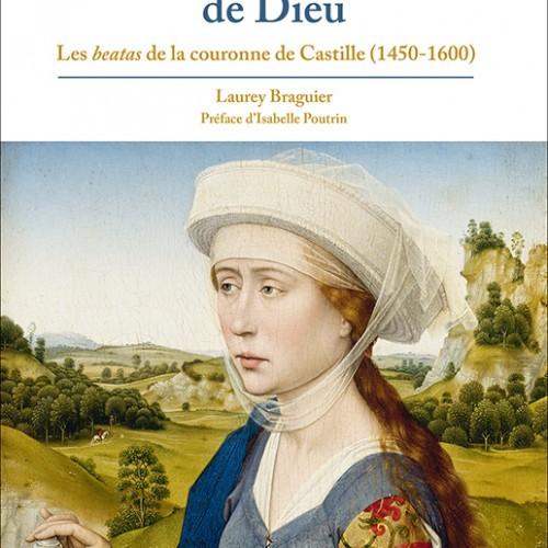 Laurey Braguier, Les beatas de la couronne de Castille (1450-1600)