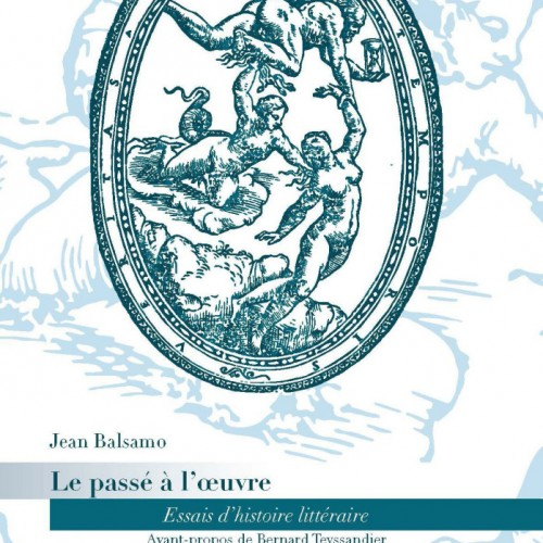 Jean Balsamo, Le passé à l'œuvre. Essais d'histoire littéraire