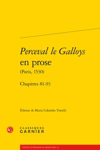 Parution : Perceval le Galloys en prose (Paris, 1530) Chapitres 81-93
