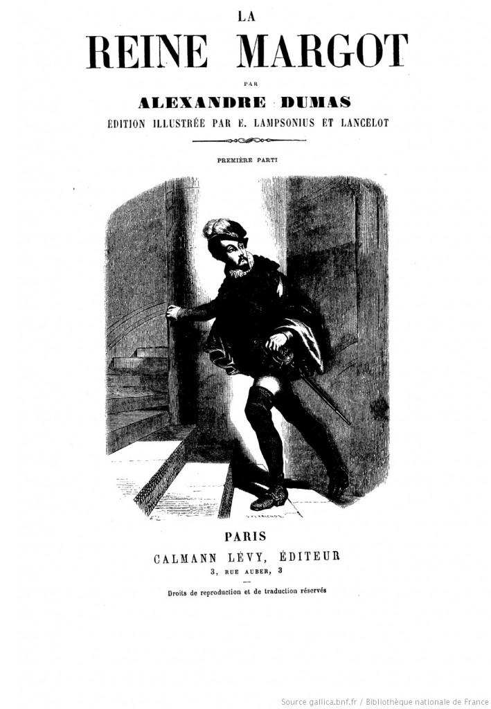 Alexandre Dumas, Oeuvres illustrées ; 4. La reine Margot; éd. ill. par E. Lampsonius et Lancelot, Calmann-Lévy, 1891 (Source : Gallica)