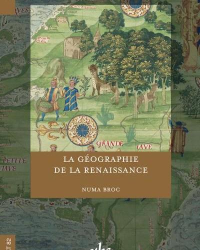Réédition : La Géographie de la Renaissance de Numa Broc