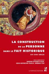 La construction de la personne dans le fait historique XVe-XVIIIe siècles