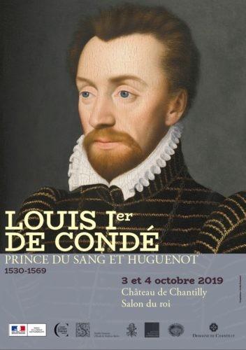 Louis Ier de Condé (1530-1569). Prince du sang et huguenot.