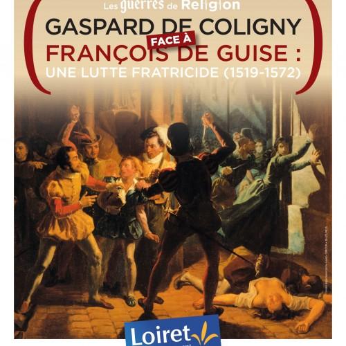 Les guerres de religion - Gaspard de Coligny face à François de Guise : une lutte fratricide (1519-1572)