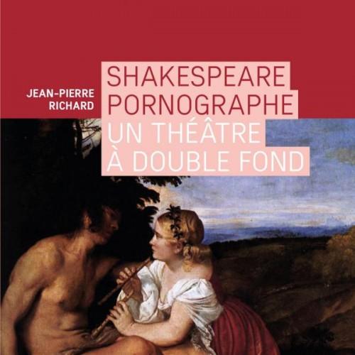 Shakespeare pornographe - Un théâtre à double fond