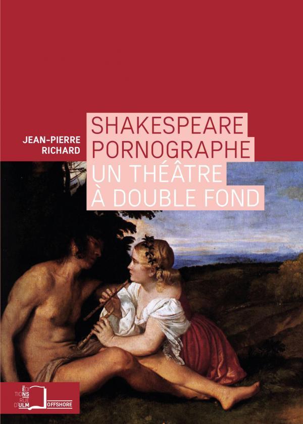 Couverture Shakespeare pornographe, Un théâtre à double fond