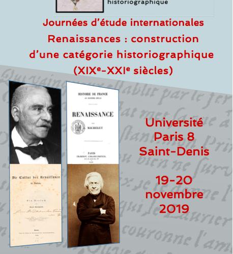 Journées d'étude internationales - Renaissances : construction  d'une catégorie historiographique  (XIXe-XXIe siècles)