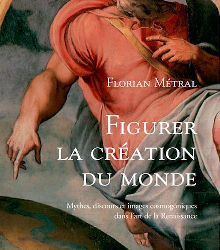 Florian Métral, Figurer la création du monde