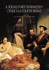 Table ronde autour du Sogno d'arte de François Ier . L'Italie à la cour de  France.