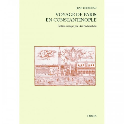 Voyage de Paris en Constantinople, Jean CHESNEAU