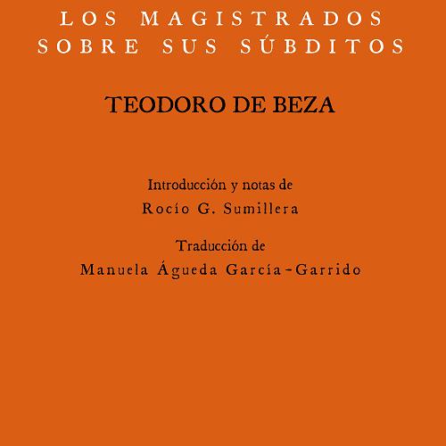 Teodoro de Beza - Del derecho de los magistrados sobre sus súbditos