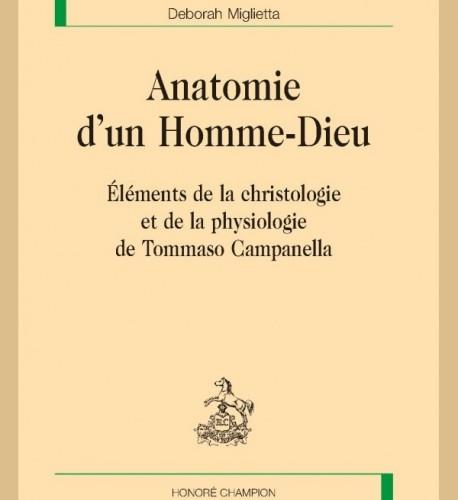 ANATOMIE D'UN HOMME-DIEU Éléments de la christologie et de la physiologie de Tommaso Campanella