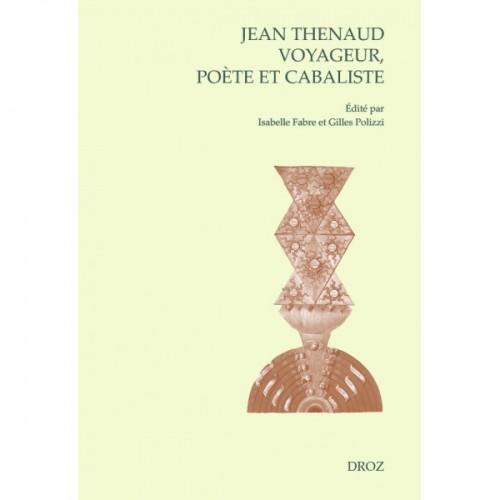 Jean Thenaud voyageur, poète et cabaliste entre Moyen Âge et Renaissance