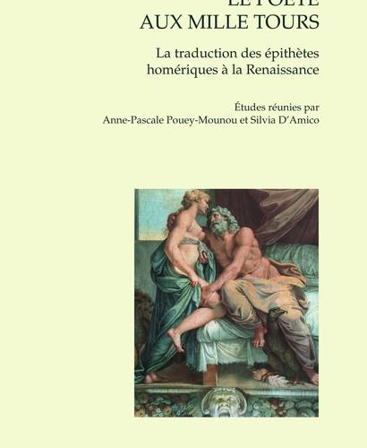 Le poète aux mille tours La traduction des épithètes homériques à la Renaissance