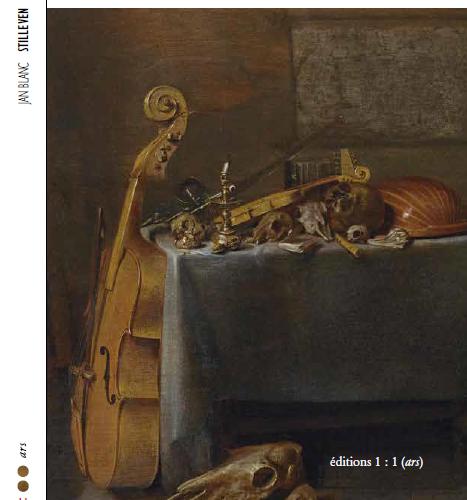 Stilleven. Peindre les choses au XVIIe siècle