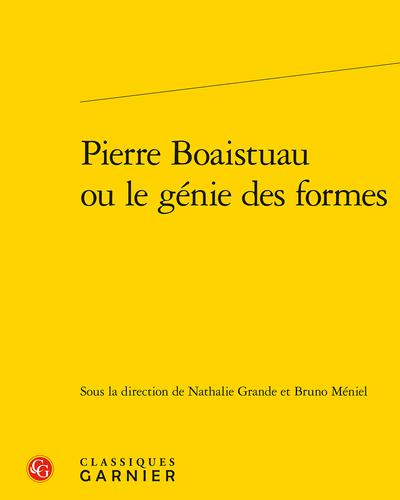 Pierre Boaistuau ou le génie des formes