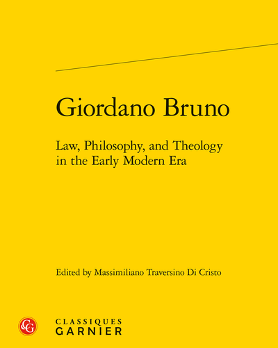 Giordano Bruno. Law, Philosophy, and Theology in the Early Modern Era
