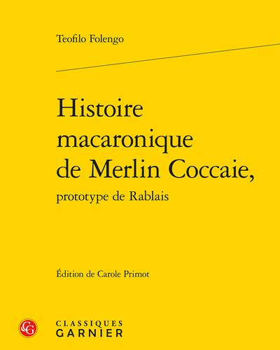 Histoire macaronique de Merlin Coccaie, prototype de Rablais
