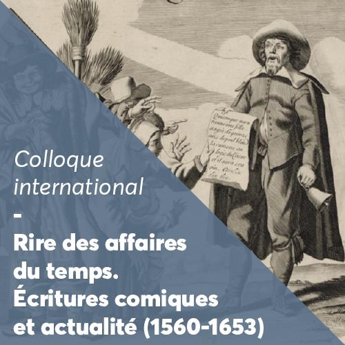 Rire des affaires du temps. Écritures comiques et actualité 1560-1653