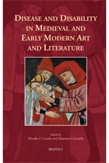 Disease and Disability in Medieval and Early Modern Art and Literature
