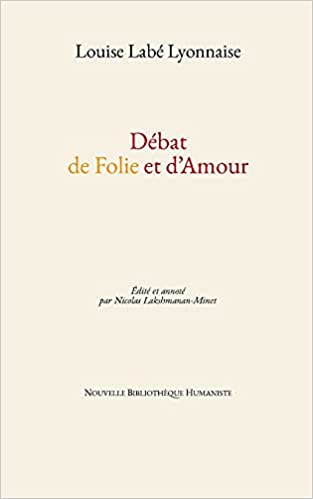 Louise Labé - Débat de Folie de d'Amour